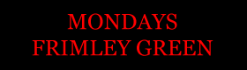 Monday - Frimley Green