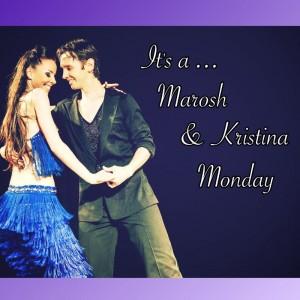 Marosh & Kristina Monday